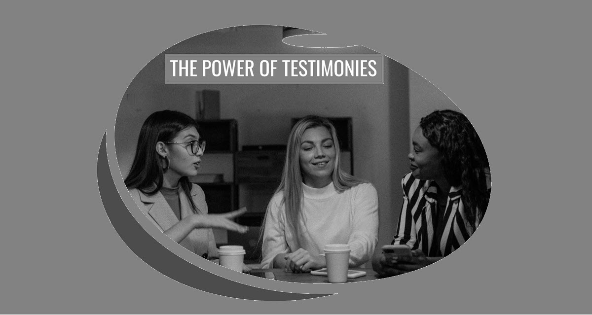 Read more about the article The Power of Testimonies