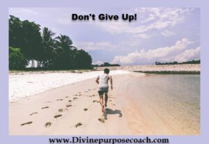 Don't give up! God is on your side