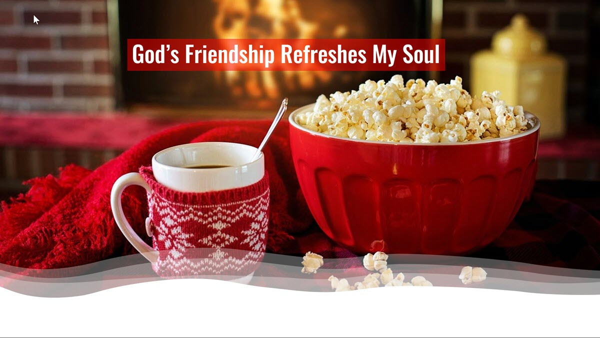 Testimony- God's Friendship Refreshes my Soul