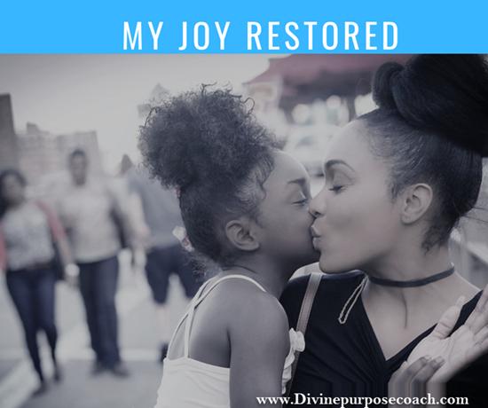 My joy is restored
