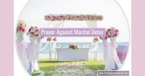 Read more about the article Prayer Against Marital Delay