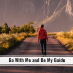 Prayer-Go With Me and Be My Guide