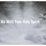 Fill Me With Your Holy Spirit Without Measure