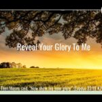 Prayer: Reveal Your Glory To Me